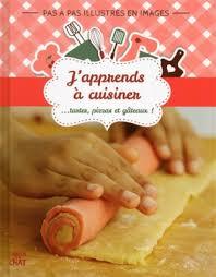 a cuisiner food and cuisine j apprends à cuisiner tartes pizzas gâteaux