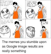 Freddie Mercury Meme - oh my god freddie mercury i didn t know you work at home derpot