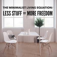 living with less the minimalist living equation less stuff more freedom turbo