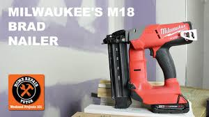 milwaukee m18 brad nailer does it pass your test youtube