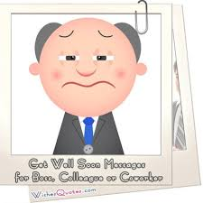 sincere get well soon messages for boss colleague or coworker