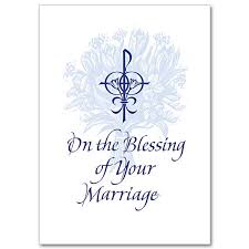 blessing cards on the blessing of your marriage blessing of marriage card