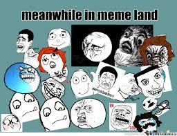 Meme Land - meanwhile in memeland by sillyguy99 meme center
