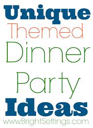 themed dinner ideas the bright ideas
