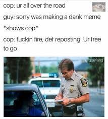 Def Meme - dopl3r com memes cop ur all over the road guy sorry was making