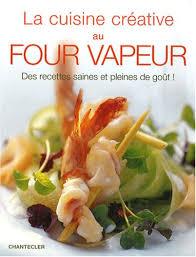 recette cuisine au four amazon fr la cuisine créative au four vapeur michael koch