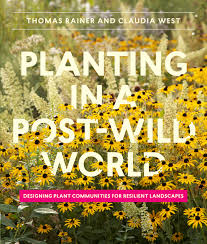 planting in a post wild world designing plant communities for
