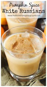 white russian cocktail pumpkin spice white russian the kitchen is my playground