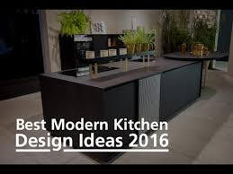 best kitchen ideas best modern kitchen design ideas 2016