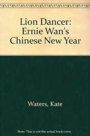 lion dancer book 9780606047296 lion dancer ernie wan s new year