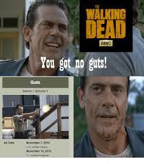 Walking Dead Meme Season 1 - air date the walking dead amc you got no guts guts season 1 episode