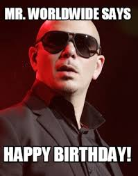 Happy Birthday Meme Creator - meme creator mr worldwide says happy birthday meme generator at