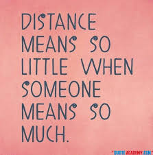 romantic quotes distance means so little when someone means so much quote