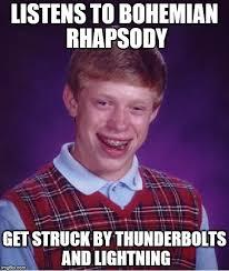 Bohemian Rhapsody Memes - it was very very frightening imgflip