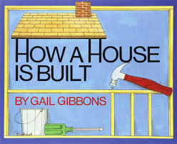 a house is built gail gibbons 9780823412327 amazon com books