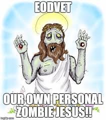 Zombie Jesus Meme - zombie jesus viral memes imgflip