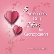 valentines day ideas for 5 s day ideas for grandparents deborah haddix