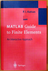 matlab guide to finite elements an interactive approach by kattan