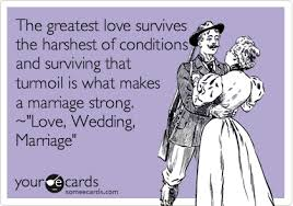 wedding quotes ecards wedding quote ecard the greatest survives the harshest