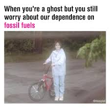 Ghost Meme - are you afraid of the dark meme ghost worried about fossil fuels on