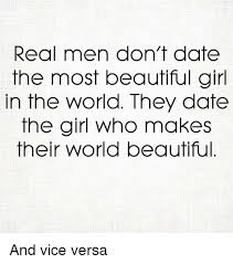 real don t date the most beautiful in the world they date