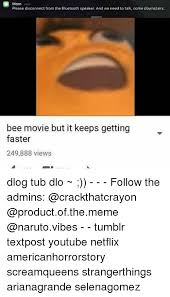 Mom Please Meme - 25 best memes about bee movie but it keeps getting faster