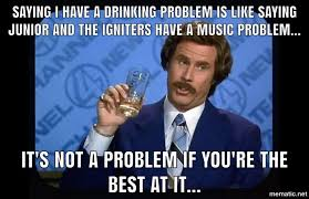 Drinking Problem Meme - friday night casey s lanes starting at junior and the igniters