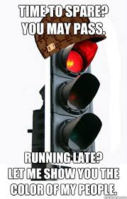 Light Show Meme - time to spare you may pass running late let me show you the
