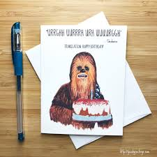 star wars birthday greetings chewbacca birthday card star wars birthday card star wars