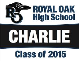 graduation signs graduation signs payment royal oak high school drama club