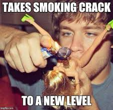 Smoking Crack Meme - crack imgflip