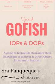 first floor in spanish indirect direct object pronoun go fish game student learning
