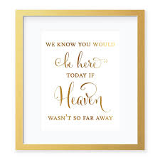 wedding memorial sign wedding memorial sign gold foil print if heaven wasn t so far