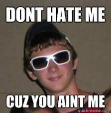 You Wish Meme - dont hate me cuz you aint me cool guy shawn wish you could keep