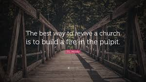 The Best Way To Build by D L Moody Quote U201cthe Best Way To Revive A Church Is To Build A