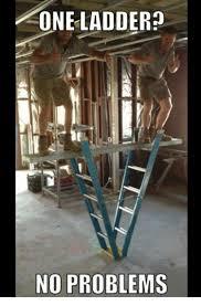 Ladder Meme - one ladder it 0 no problems meme on esmemes com