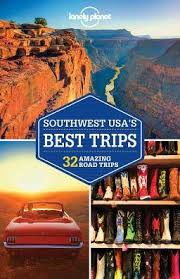 lonely planet southwest usa s best trips by lonely planet c