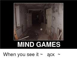 Mind Games Meme - mind games when you see it 笙ォ牋 エ 艱c 牋 勠 meme on me me