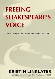 freeing shakespeare u0027s voice the actor u0027s guide to talking the text