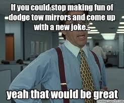 Dodge Tow Mirrors Meme - tow mirrors