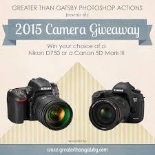 5d mark iii black friday win a canon 5dmkiii or nikon d750 camera from greater than gatsby
