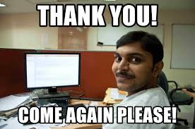 Thank You Come Again Meme - thank you come again please indian guy meme generator