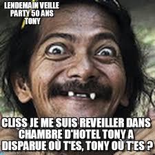 Tonya Meme - lendemain veille party 50 ans tony ha meme on memegen