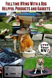 fulltime rving with a dog helpful products and gadgets