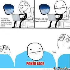 Poker Face Memes - best of poker face memes face by recyclebin meme center kayak