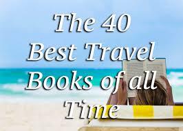 best travel books images The 40 best travel books of all time roamaroo travel blog jpg