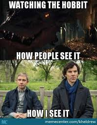 Funny Sherlock Memes - when i was watching the hobbit all i can see was sherlock