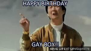 Happy Birthday Gay Meme - happy birthday gay boy