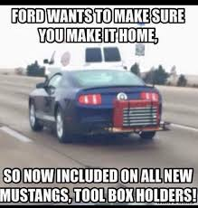 Ford Mustang Memes - ford meme ford joke ford wants to make sure you make it home so