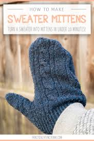 sweater mittens the easiest way to sweater mittens